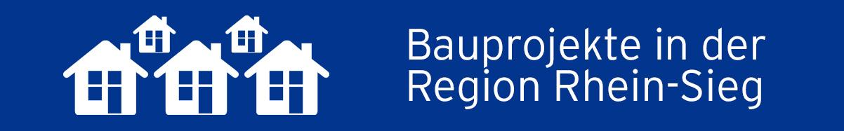 Bau-Projekte Region Rhein-Sieg